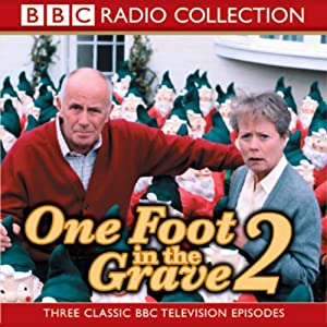 One Foot In The Grave 2 | [BBC Audiobooks]