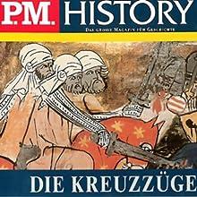 Die Kreuzzüge (P.M. History) Hörbuch von Ulrich Offenberg Gesprochen von: Achim Höppner, Thomas Meinhardt