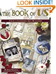 The Book of Us: A Guide to Scrapbooki...