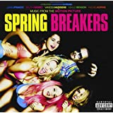 Spring Breakers: Music from the Motion Picture