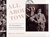img - for All Around Town: The Photographs of Richard Samuel Roberts book / textbook / text book