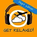 Get Relaxed Flights! Flugangst �berwi...