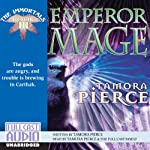 Emperor Mage: The Immortals: Book 3 (       UNABRIDGED) by Tamora Pierce Narrated by Tamora Pierce