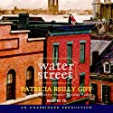 Water Street (       UNABRIDGED) by Patricia Reilly Giff Narrated by Coleen Marlo