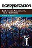 Ephesians, Colossians, and Philemon (Interpretation: a Bible Commentary for Teaching and Preaching) (Interpretation: A Bible Commentary for Teaching & Preaching) (0664238610) by Martin, Ralph P.