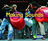 img - for Making Sounds (Sounds All Around Us) book / textbook / text book