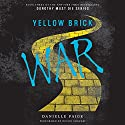 Yellow Brick War: Dorothy Must Die, Book 3 Audiobook by Danielle Paige Narrated by Devon Sorvari