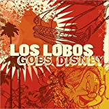 Los Lobos - Lobos Goes Disney