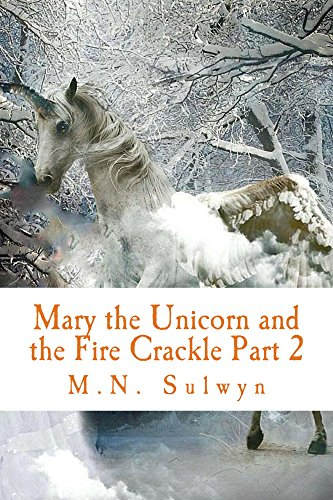 mary-the-unicorn-and-the-fire-crackle-part-2-english-edition
