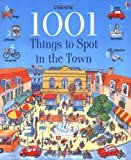 Anna Milbourne 1001 Things to Spot in the Town (Usborne 1001 Things to Spot)