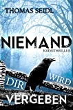 Niemand wird dir vergeben: Krimithriller (German Edition)