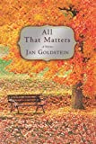 img - for All That Matters: A Novel book / textbook / text book
