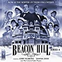 Beacon Hill: Series 4 Radio/TV Program by Jerry Robbins Narrated by Jerry Robbins, Shana Dirik,  The Colonial Radio Players