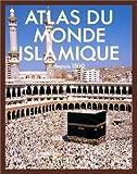 echange, troc Collectif - Atlas du monde islamique