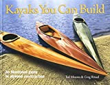 img - for Kayaks You Can Build: An Illustrated Guide to Plywood Construction by Moores, Ted, Rossel, Greg (2004) Hardcover book / textbook / text book