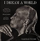 I Dream a World: Portraits of Black Women Who Changed America Calendar for 2000