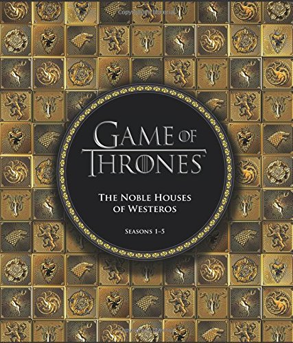 Game of Thrones: The Noble Houses of Westeros: Seasons 1-5