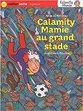 echange, troc Arnaud Alméras - Calamity Mamie au grand stade