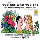 img - for You Are Who You Eat: The Revolutionary New Cannibal Diet book / textbook / text book