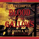 Blood on the Gallows: A Ralph Compton Novel (       UNABRIDGED) by Joseph West Narrated by Pete Bradbury