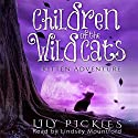 Kitten Adventure: Children of the Wild Cats, Book 1 Audiobook by Lily Pickles Narrated by Lindsey Mountford
