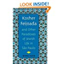 Kosher Feijoada and Other Paradoxes of Jewish Life in Sao Paulo (New World Diasporas)