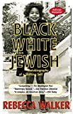 Black, White & Jewish: Autobiography of a Shifting Self (1573229075) by Walker, Rebecca
