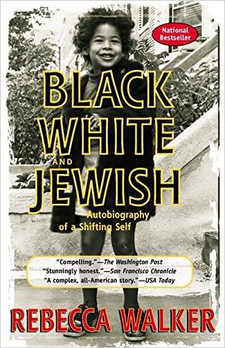 Black, White & Jewish: Autobiography of a Shifting Self