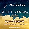 Power Confidence & Self Esteem: Sleep Learning, Guided Self Hypnosis, Meditation, Affirmations & Sleep Music (       UNABRIDGED) by Jupiter Productions Narrated by Anna Thompson