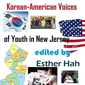 Korean-American Voices of Youth in New Jersey Audiobook