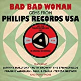 Bad Bad Woman: Gems from Philips Records USA 1962