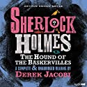 Sherlock Holmes: The Hound of the Baskervilles (       UNABRIDGED) by Arthur Conan Doyle Narrated by Derek Jacobi