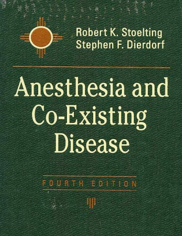 Anesthesia and Co-Existing Disease Fourth Edition (Anesthesia and Co-Existing Disease)