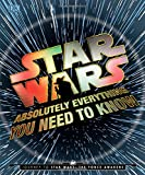 img - for Star Wars: Absolutely Everything You Need to Know book / textbook / text book