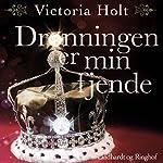 Dronningen er min fjende | Victoria Holt