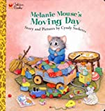 Melanie Mouse's Moving Day (A Golden naptime tale) (0307122905) by Cyndy Szekeres
