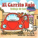 img - for El Carrito Rojo trabaja de taxi (Spanish Edition) book / textbook / text book