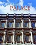 Whitehall Palace: The Official Illust...