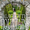 Palace of the Fountains (       UNABRIDGED) by Lindsay Townsend Narrated by R. E. Chambliss