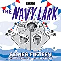 The Navy Lark: Series 15: The classic BBC Radio sitcom Radio/TV Program by Lawrie Wyman Narrated by To Be Announced