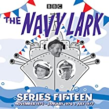 The Navy Lark: Series 15: The classic BBC Radio sitcom Radio/TV Program by Lawrie Wyman Narrated by Jon Pertwee, Leslie Phillips, Stephen Murray