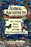 Animal Architects (0811724042) by Shipman, Wanda