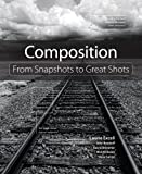 img - for Composition: From Snapshots to Great Shots book / textbook / text book