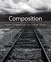Composition: From Snapshots to Great Shots ebook download