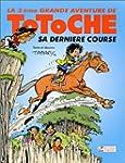 La 3�me Grande Aventure de Totoche :...