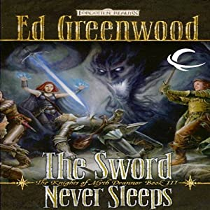 The Sword Never Sleeps: Forgotten Realms: The Knights of Myth Drannor, Book 3 | [Ed Greenwood]