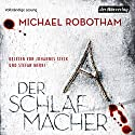 Der Schlafmacher (Joe O'Loughlins 10) Audiobook by Michael Robotham Narrated by Johannes Steck, Stefan Merki