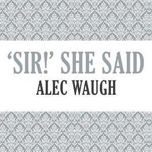 'Sir!' She Said Audiobook
