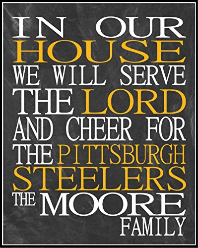 In Our House We Will Serve The Lord And Cheer for The Pittsburgh Steelers Personalized Family Name