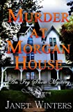 img - for Murder At Morgan House: An Ivy Snow Mystery (Volume 1) book / textbook / text book